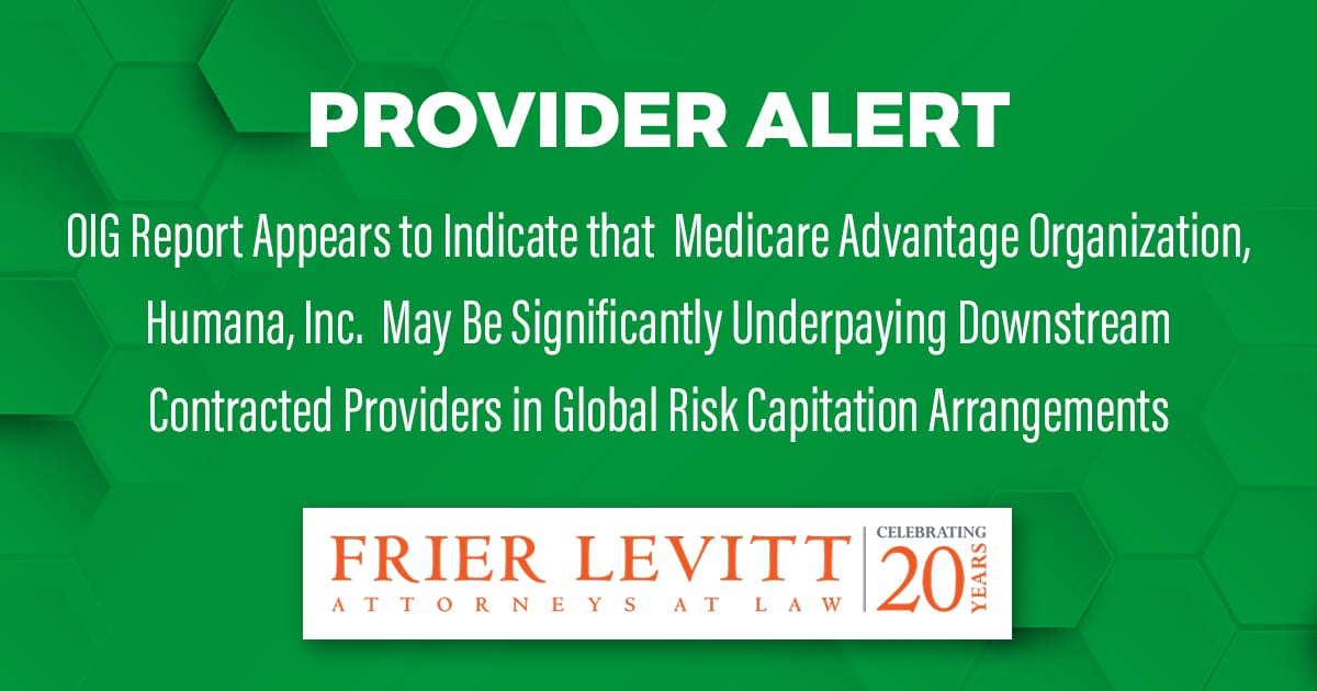 OIG Report Appears to Indicate that Medicare Advantage Organization, Humana, Inc. May Be Significantly Underpaying Downstream Contracted Providers in Global Risk Capitation Arrangements